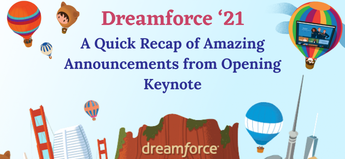 Dreamforce '21 - A Quick Recap of Amazing Announcements from Opening Keynote (1)